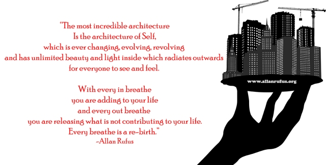 The most incredible architecture Is the architecture of Self! - Self Improvement - Self Enlightenment