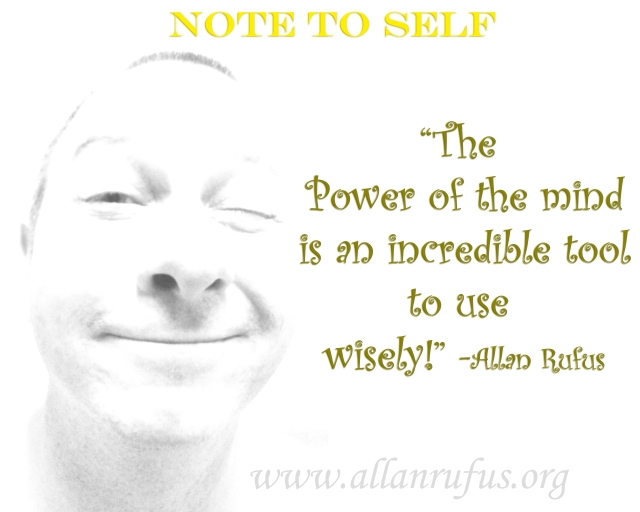 Quotes and Notes to Self - Power of the mind