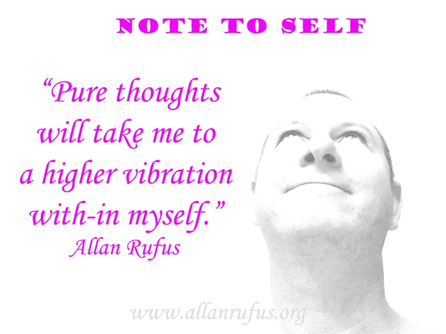 Pure thoughts - higher vibration