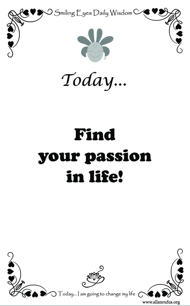 Smiling Eyes Daily Wisdom – Passion!