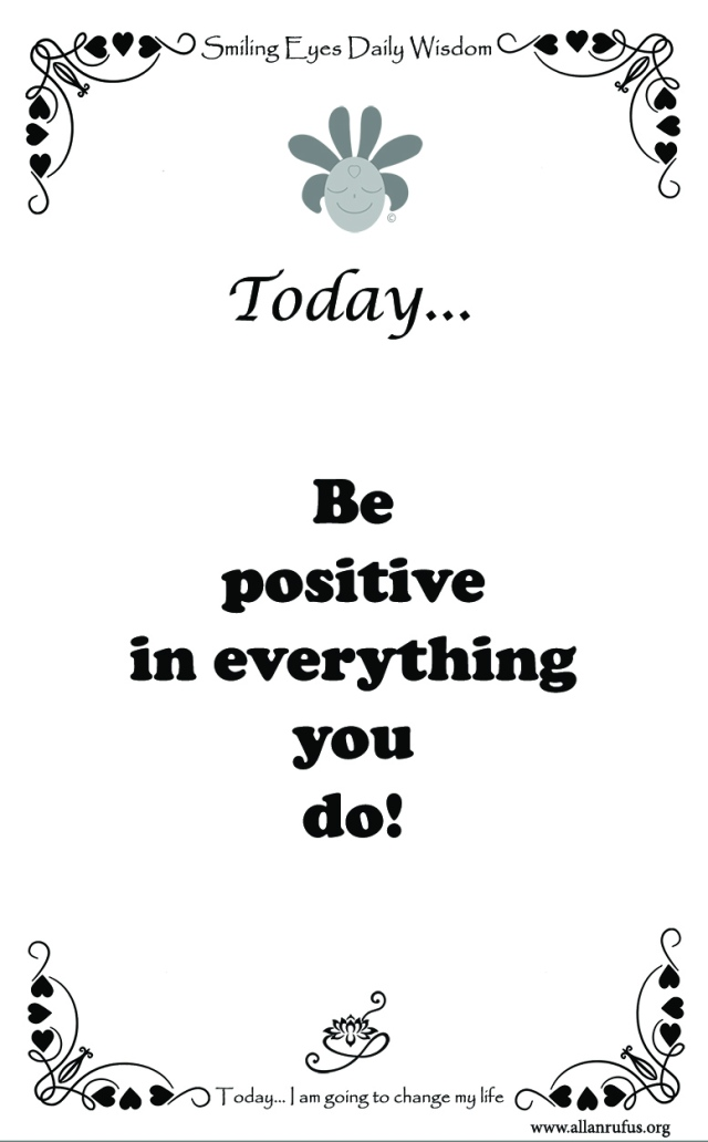 Smiling Eyes Daily Wisdom – Be Positive!
