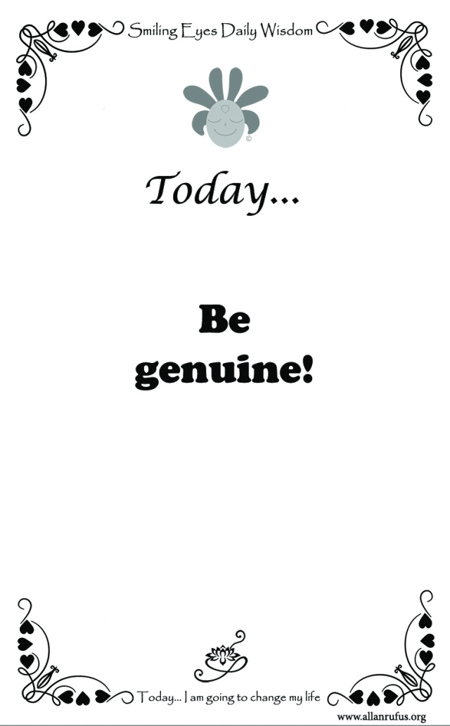 Smiling Eyes Daily Wisdom - Be genuine!