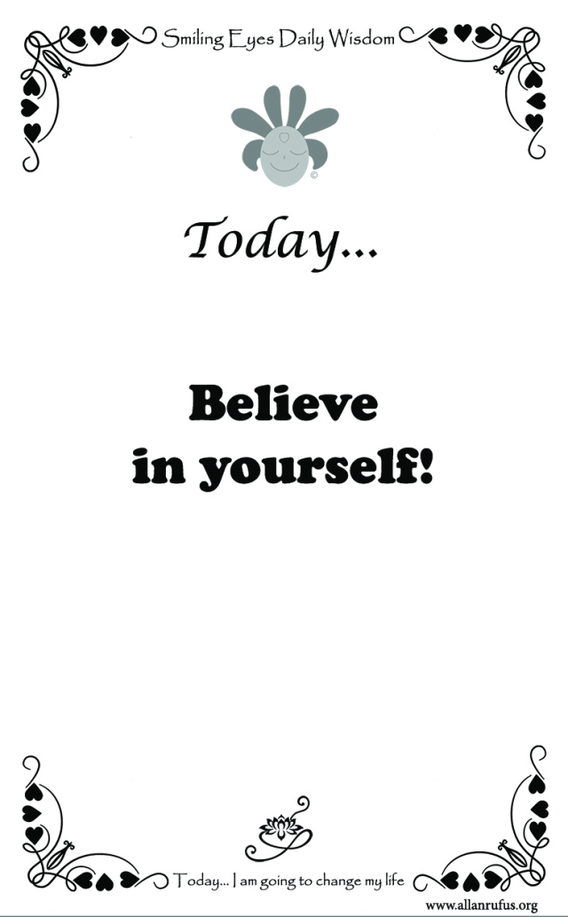 Smiling Eyes Daily Wisdom – Believe in yourself!