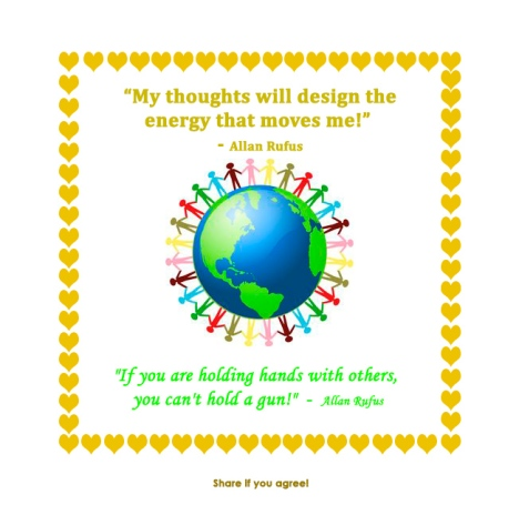 """My thoughts will design the energy that moves me!"" - Allan Rufus"